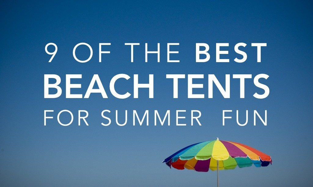 best beach tent summer fun feat